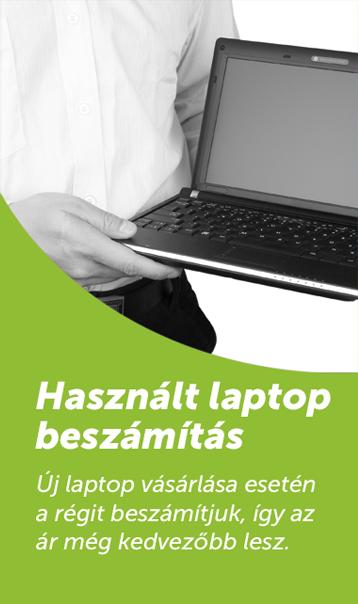 fe098414b241 Újra cserélnéd, de nem tudod hogyan? Segítünk. Vásárold meg új laptopod  kedvező áron használt laptop beszámítással. Részletek: